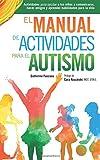 El Manual de Actividades para el Autismo: Actividades para ayudar a los niños a...