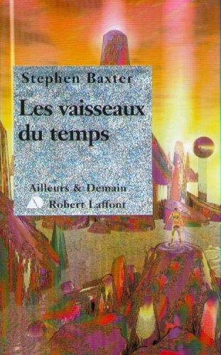 Les Vaisseaux du temps par [BAXTER, Stephen]