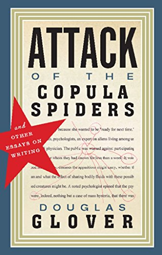 Attack of the Copula Spiders: Essays on Writing (English Edition)