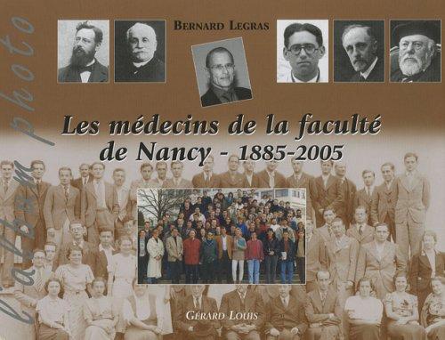 Les médecins de la faculté de Nancy : 1885-2005