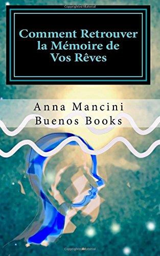 Comment Retrouver la Memoire de Vos Reves par Anna Mancini