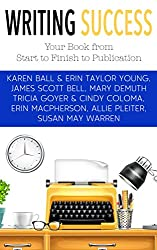 Writing Success: Your Book from Start to Finish to Publication (English Edition)