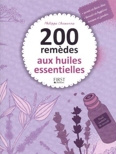 200 remèdes aux huiles essentielles par Philippe CHAVANNE