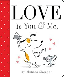 Love is You & Me. by Monica Sheehan (2010-12-21)