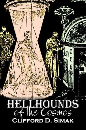 Hellhounds of the Cosmos by Clifford D. Simak, Science Fiction, Fantasy, Adventure, Space Opera Cover Image