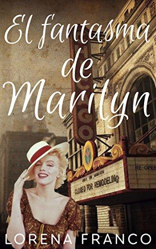 El fantasma de Marilyn por Lorena Franco
