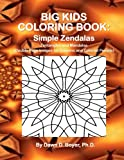 Big Kids Coloring Book: Simple Zendalas: 50+ Zentangled Mandalas – Double Page Images for Crayons and Colored Pencils