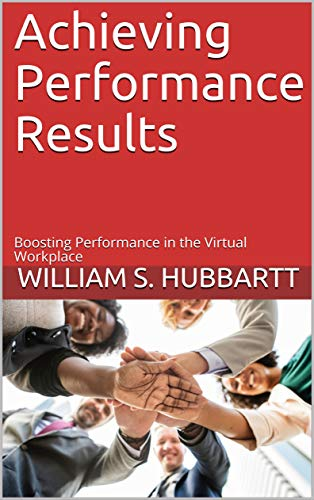 Achieving Performance Results: Boosting Performance in the Virtual Workplace (English Edition)