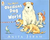 The Most Obedient Dog in the World by Anita Jeram (2004-07-05)