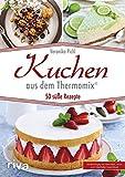 Kuchen aus dem Thermomix®: 50 süße Rezepte