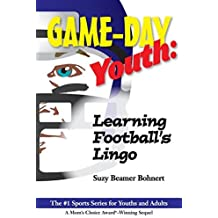 Game-Day Youth: Learning Football's Lingo (Game-Day Youth Sports Series) by Suzy Beamer Bohnert (2015-05-16)