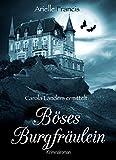 Böses Burgfräulein: Kriminalroman (Carola Landers ermittelt 1)