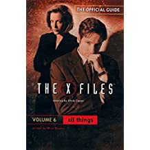 All Things: The Official Guide to the X-Files, Volume 6