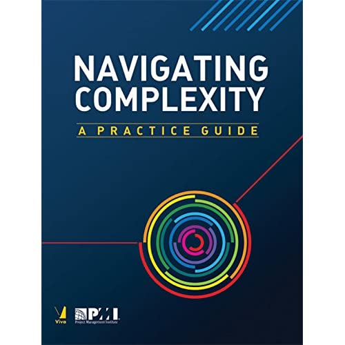 Navigating Complexity: A Practice Guide [Paperback] [Jan 01, 2018] PMI