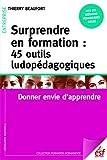 Surprendre en formation - 45 outils ludopédagogiques: Donner envie d'apprendre (Formation permanente t. 191) - Format Kindle - 9782710132370 - 14,99 €