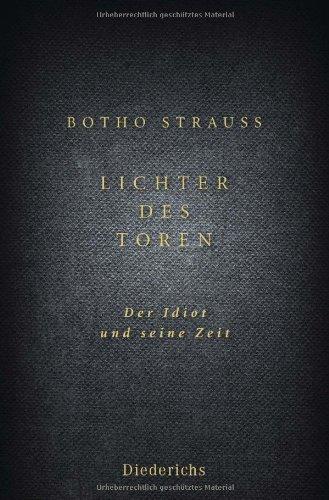 Buchseite und Rezensionen zu 'Lichter des Toren: Der Idiot und seine Zeit' von Botho Strauß