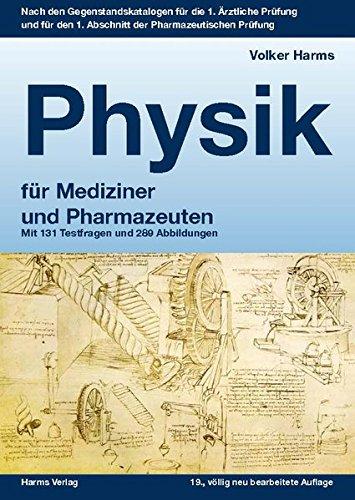 Physik: ein kurzgefasstes Lehrbuch für Mediziner und Pharmazeuten: Mit 131 Testfragen und 289 Abbildungen