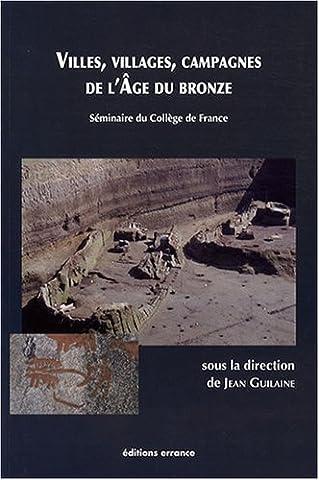Villes, villages, campagnes de l'âge du bronze