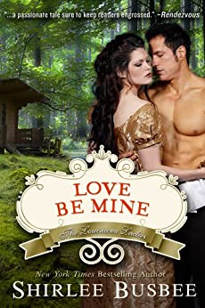 Love Be Mine (The Louisiana Ladies Series, Book 3) by [Busbee, Shirlee]