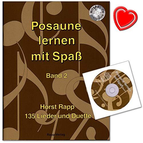 Posaune lernen mit Spaß Band 2 - 135 Lieder und Duette von Horst Rapp - auch geeignet für Bariton, Euphonium im Bassschlüssel - Notenbuch mit CD und bunter herzförmiger Notenklammer