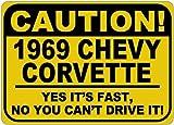 Aluminiumschild 1969 69 Corvette Caution Its Fast Caution Schild Neuheit Metall Aluminium Weihnachten Blechschild Geschenk