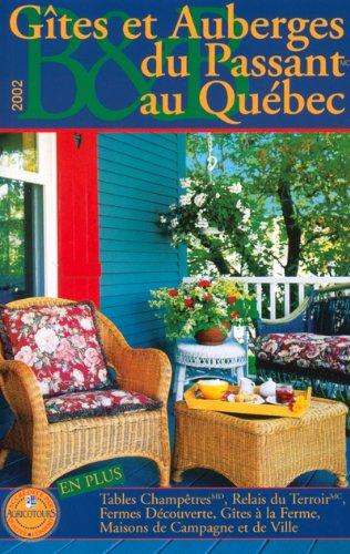 Gîtes et Auberges du Passant au Québec. Edition 2002