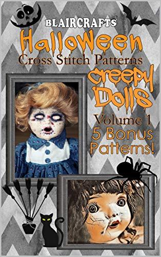 Halloween Cross Stitch Patterns: Creepy Dolls Volume 1: 5 Bonus Patterns (English Edition)