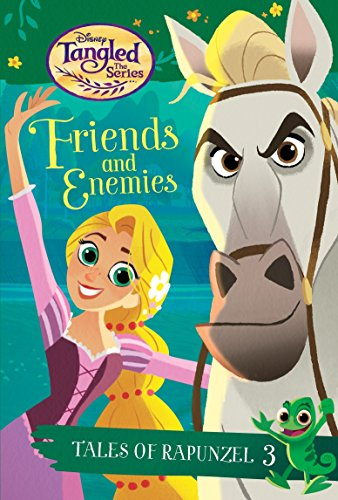 Tales of Rapunzel #3: Friends and Enemies (Disney Tangled the Series) (A Stepping Stone Book(TM), Band 3)