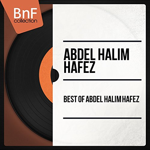 Best of Abdel Halim Hafez (Mon...