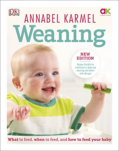Weaning: New Edition - What to Feed, When to Feed and How to Feed your Baby por Annabel Karmel