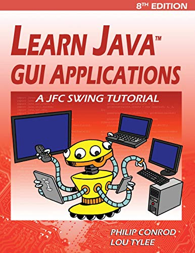 Learn Java GUI Applications: A Jfc Swing Tutorial - Tutorial Java-programmierung