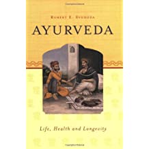 Ayurveda: Life, Health, and Longevity