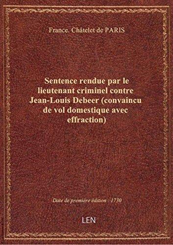 sentence-rendue-par-le-lieutenant-criminel-contre-jean-louis-debeer-convaincu-de-vol-domestique-ave