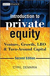 Introduction to Private Equity: Venture, Growth, LBO and Turn-around Capital (The Wiley Finance Series)
