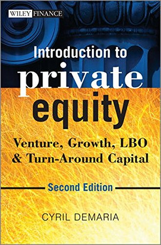 Introduction to Private Equity: Venture, Growth, LBO and Turn-around Capital (Wiley Finance Series)