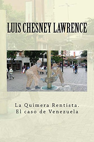 La Quimera rentista. El caso de Venezuela