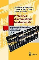 Problèmes D'informatique Fondamentale: Voyages au Pays de L'informatique Fondamentale au Gré de Problèmes de Concours (SCOPOS) (French Edition)