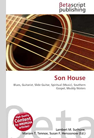 Son House: Blues, Guitarist, Slide Guitar, Spiritual (Music), Southern Gospel, Muddy Waters