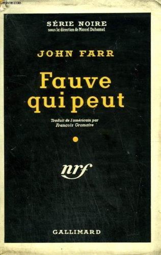 Fauve qui peut. ( don't feed the animals ). collection : serie noire sans jaquette n° 324.