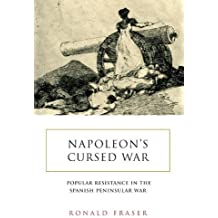 Napoleon's Cursed War: Popular Resistance in the Spanish Peninsular War, 1808-1814 by Ronald Fraser (2008-03-17)