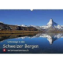 Unterwegs in den Schweizer Bergen - swissmountainview.chCH-Version (Wandkalender 2016 DIN A3 quer): Fotokalender mit Impressionen aus den Schweizer ... (Monatskalender, 14 Seiten) (Calvendo Natur)