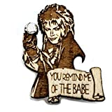 You Remind Me Of The Babe Pin | Unique Handmade Wood Gift | Labyrinth Jareth The Goblin King Brooch