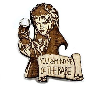 Telestic Design Sie erinnern mich an die Babe Pin | Einzigartige Valentinstag-Geschenk | Labyrinth Jareth Der Kobold…