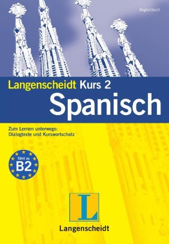 Langenscheidt Kurs 2 Spanisch 5.0. Windows 7; Vista; XP; 2000: Der Kurs mit der...
