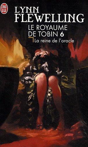 Le Royaume de Tobin, Tome 6 : La reine de l'Oracle