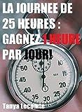 Telecharger Livres La journee de 25 heures Gagnez une heure par jour Motivation et action (PDF,EPUB,MOBI) gratuits en Francaise