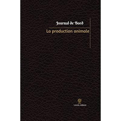 La production animale Journal de bord: Registre, 100  pages, 15,24 x 22,86 cm