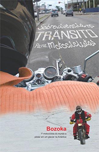 Sobrevivência no Trânsito para Motociclistas (Portuguese Edition)