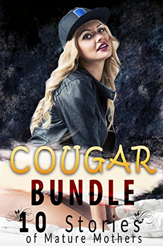 Cougar Bundle (10 Stories of Mature Mothers)