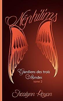 Gardiens des trois mondes T2: Néphilims (French Edition) by [Royan, Shealynn]
